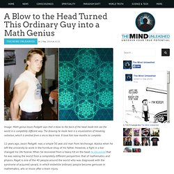 A Blow to the Head Turned This Ordinary Guy into a Math Genius