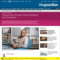Turned down 18 times. Then Paul Beatty won the Booker …