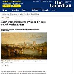Early Turner landscape Walton Bridges saved for the nation