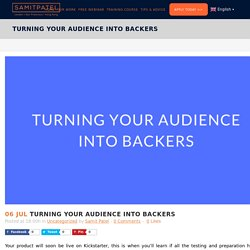 Turning Your Audience Into Backers - SAMIT PATEL