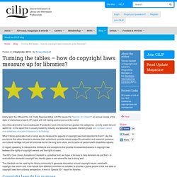 Turning the tables – how do copyright laws measure up for libraries?