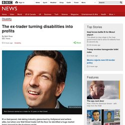 The ex-trader turning disabilities into profits