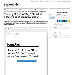 "Turning ""Like"" to ""Buy"": Social Media Emerges as a Commerce Channel"