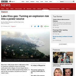 *****Lake Kivu gas: Turning an explosion risk into a power source (methane)