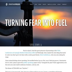 Turning Fear Into Fuel