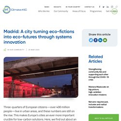 Madrid: A city turning eco-fictions into eco-futures