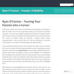 Ryan O'Connor – Turning Your Passion into a Career – Ryan O'Connor – Founder of RipNDip