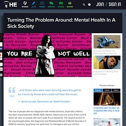 Turning The Problem Around: Mental Health In A Sick Society