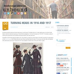 Turning Heads in 1916 and 1917 – Smithsonian Libraries Blog