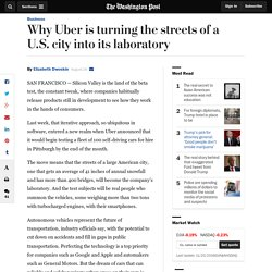 Why Uber is turning the streets of a U.S. city into its laboratory