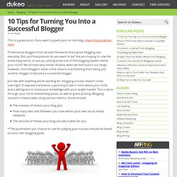 10 Tips for Turning You Into a Successful Blogger