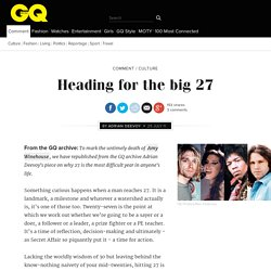 Turning 27 and those that didn't make it - GQ Comment