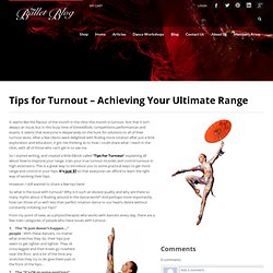 Tips for Turnout - Achieving Your Ultimate Range