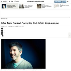 Uber Turns to Saudi Arabia for $3.5 Billion Cash Infusion