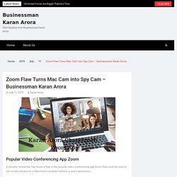Zoom Flaw Turns Mac Cam into Spy Cam - Businessman Karan Arora