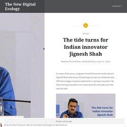 The tide turns for Indian innovator Jignesh Shah