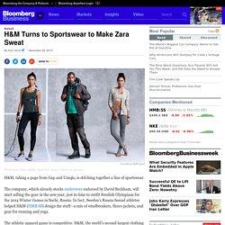 H&M Turns to Sportswear to Make Zara Sweat - Businessweek