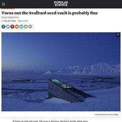 *****Failure at seed vault not too bad