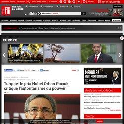Turquie: le prix Nobel Orhan Pamuk critique l'autoritarisme du pouvoir - Europe