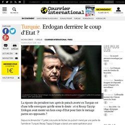 Turquie. Erdogan derrière le coup d'Etat?