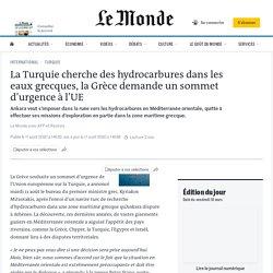 La Turquie cherche des hydrocarbures dans les eaux grecques, la Grèce demande un sommet d'urgence à l'UE