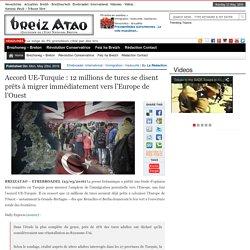 Accord UE-Turquie : 12 millions de turcs se disent prêts à migrer immédiatement vers l'Europe de l'Ouest