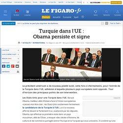 Turquie dans l'UE :Obama persiste et signe