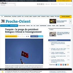 Turquie : la purge du président Erdogan s'étend à l'enseignement