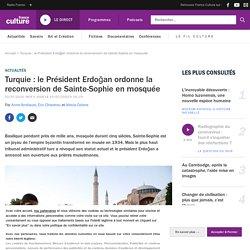 Erdoğan ordonne la reconversion de Sainte-Sophie en mosquée