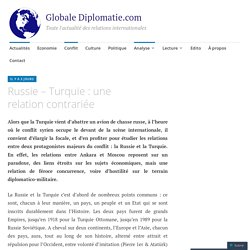 Russie – Turquie : une relation contrariée