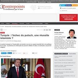 Turquie : l'échec du putsch, une réussite islamiste