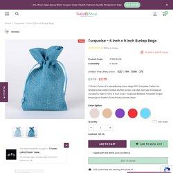 Turquoise - 6 inch x 9 inch Burlap Bags – Tulleshop.com