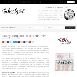 Paisley, Turquoise, Blue, and Green - SchoolgirlStyle