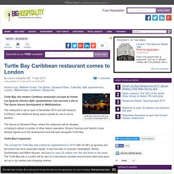 Turtle Bay Caribbean restaurant comes to London