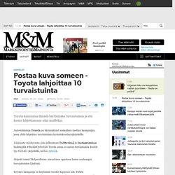 Postaa kuva someen - Toyota lahjoittaa 10 turvaistuinta