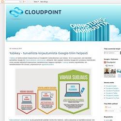 Cloudpoint blogi: Yubikey - turvallista kirjautumista Google-tiliin helposti