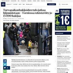 Turvapaikanhakijoiden tulo jatkaa hiipumistaan – Torniossa rekisteröity jo 15000 hakijaa - Turvapaikanhakijat