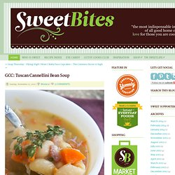 GCC: Tuscan Cannellini Bean Soup - Home - Sweetbites Blog