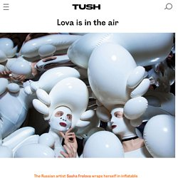 TUSH Magazine » Lova is in the air