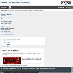 Madame Tussauds - Séjour en Angleterre - Collège Calypso - Montreuil-Bellay