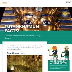 Tutankhamun facts!