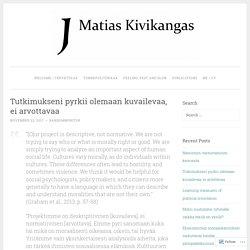 Tutkimukseni pyrkii olemaan kuvailevaa, ei arvottavaa – JM Kivikangas – Emotion research, morality, politics, and life