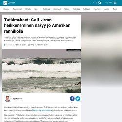 Tutkimukset: Golf-virran heikkeneminen näkyy jo Amerikan rannikolla
