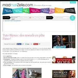 Tuto Bijoux : des noeuds en pâte Fimo !