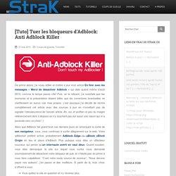 [Tuto] Tuer les bloqueurs d'Adblock: Anti Adblock Killer