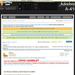 L'ABC de C200/A210/A200/A110/A100 - 22 : Mise en Réseau NAS et Popcorn
