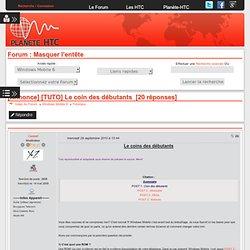 [TUTO] Le coin des débutants sur planete-htc.com -le site référence de la communauté HTC - forum