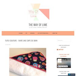 Tuto couture : faire une cape de bain – The Way Of Lime