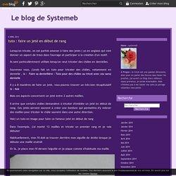 tuto : faire un jeté en début de rang - Le blog de Systemeb