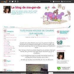 TUTO POUR HOUSSE DE CANAPE SUR MESURE... - Le blog de ma-ger-de